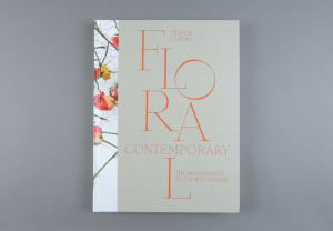 Floral Contemporary. The Renaissance of Flower Design