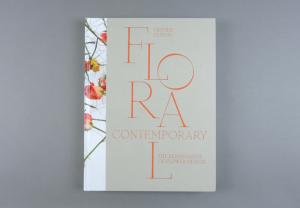 Floral Contemporary. The Renaissance of Flower Design