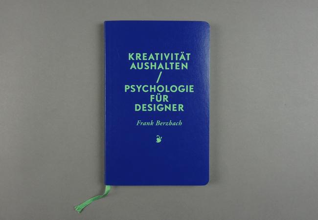 Kreativität Aushalten. Psychologie für Designer
